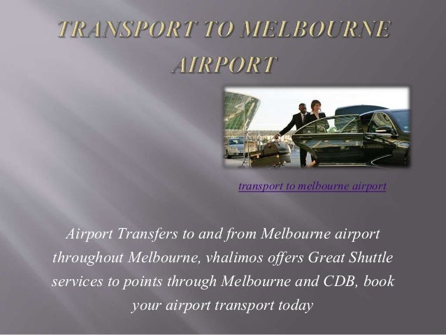 Airport Transfers to and from Melbourne airport throughout Melbourne, vhalimos offers Great Shuttle services to points thr...