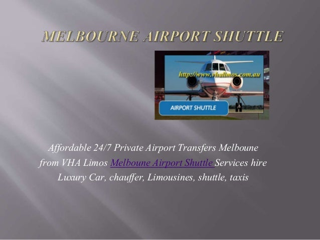 Affordable 24/7 Private Airport Transfers Melboune from VHA Limos Melboune Airport Shuttle Services hire Luxury Car, chauf...