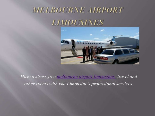 Have a stress-free melbourne airport limousines -travel and other events with vha Limousine's professional services.