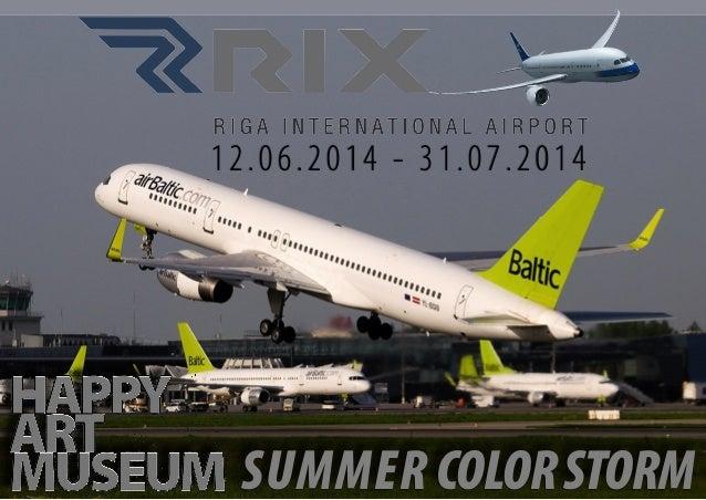SUMMER COLORSTORM 12.06.2014 - 31.07.2014