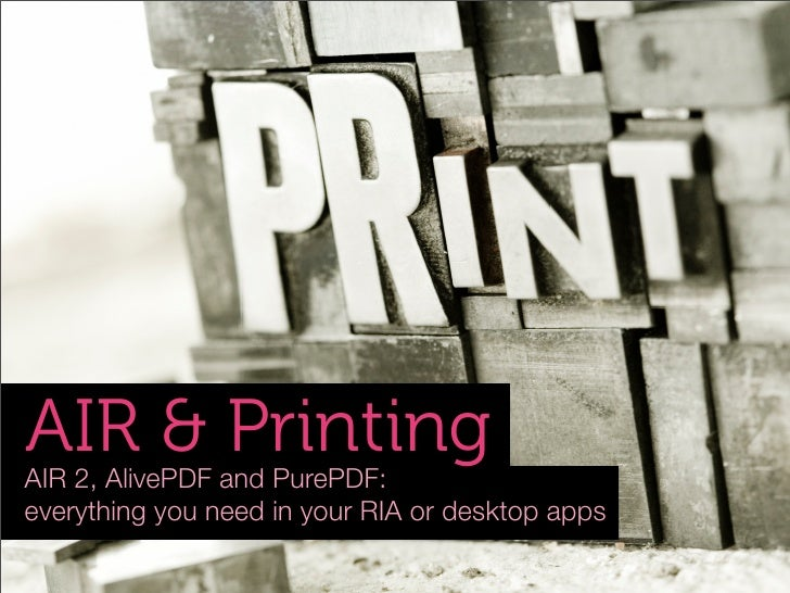 AIR & Printing AIR 2, AlivePDF and PurePDF: everything you need in your RIA or desktop apps