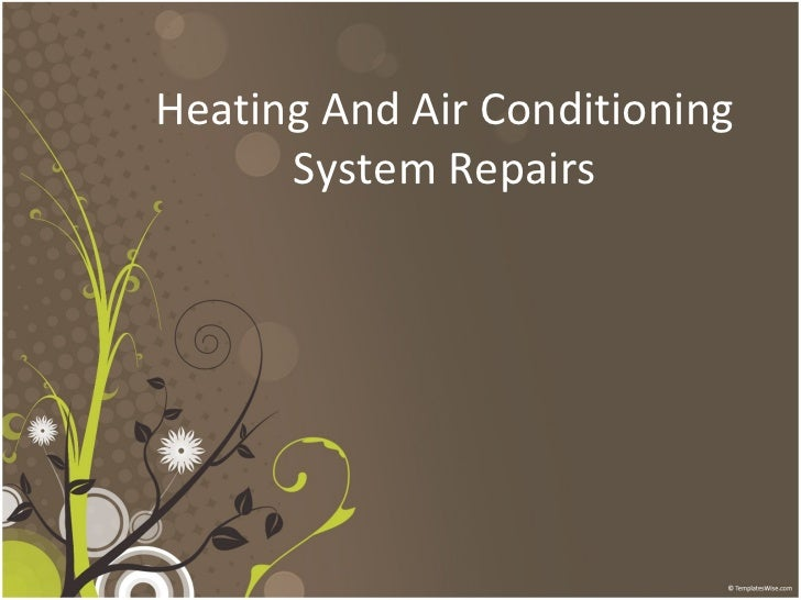 Heating And Air Conditioning System Repairs