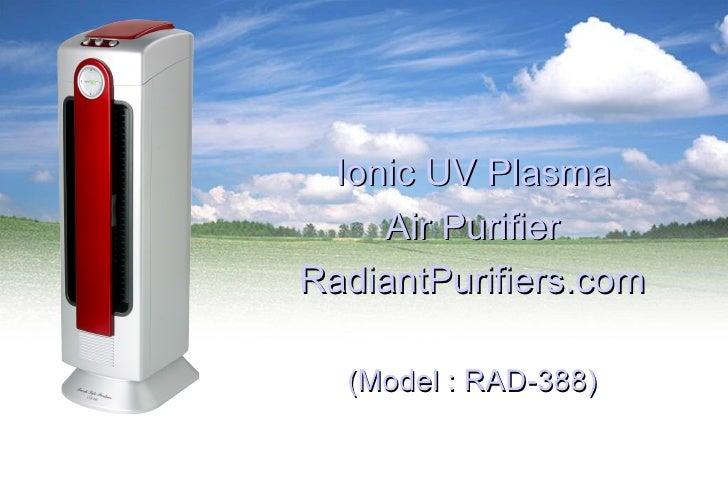 Ionic  UV Plasma  Air Purifier RadiantPurifiers.com (Model : RAD-388)