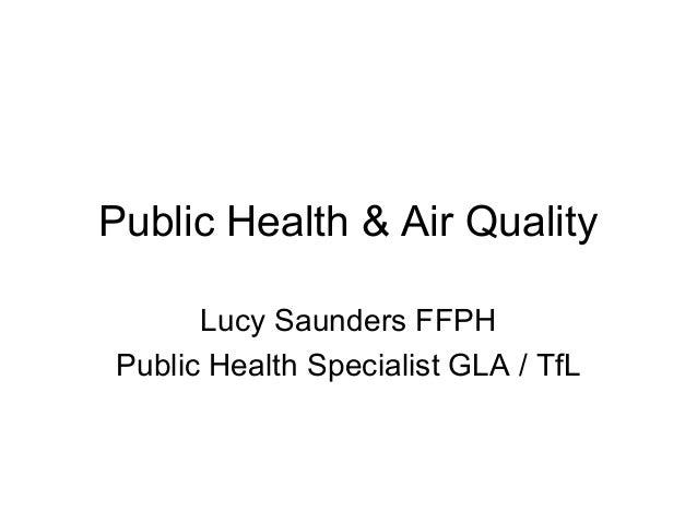 Public Health & Air QualityLucy Saunders FFPHPublic Health Specialist GLA / TfL