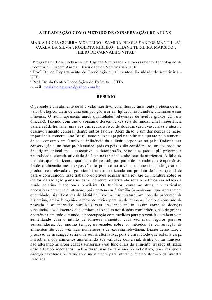A IRRADIAÇÃO COMO MÉTODO DE CONSERVAÇÃO DE ATUNS  MARIA LÚCIA GUERRA MONTEIRO1; SAMIRA PIROLA SANTOS MANTILLA1;   CARLA DA...