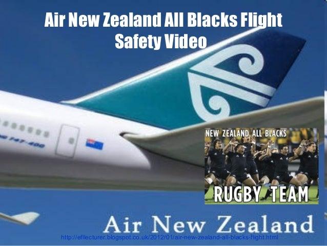 Air New Zealand All Blacks Flight Safety Video  http://efllecturer.blogspot.co.uk/2012/01/air-new-zealand-all-blacks-fligh...