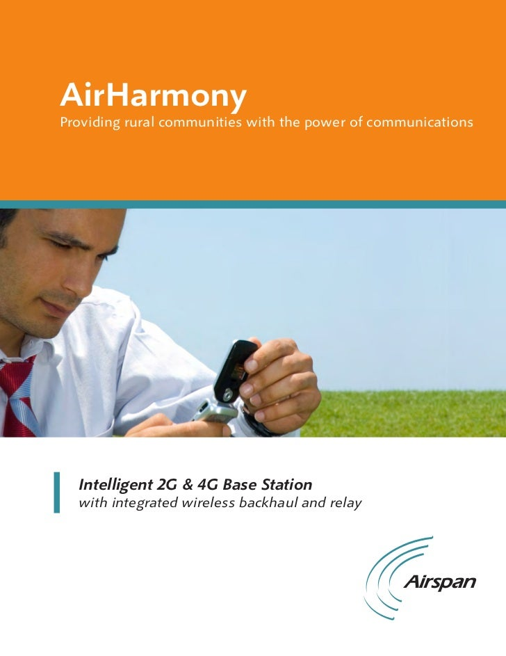 AirHarmonyProviding rural communities with the power of communications  Intelligent 2G & 4G Base Station  with integrated ...