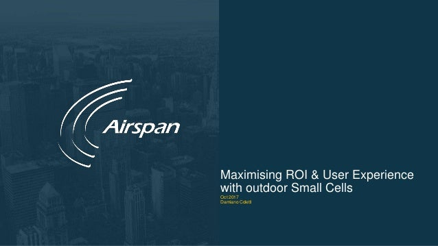 Maximising ROI and User Experience with Outdoor Small Cells