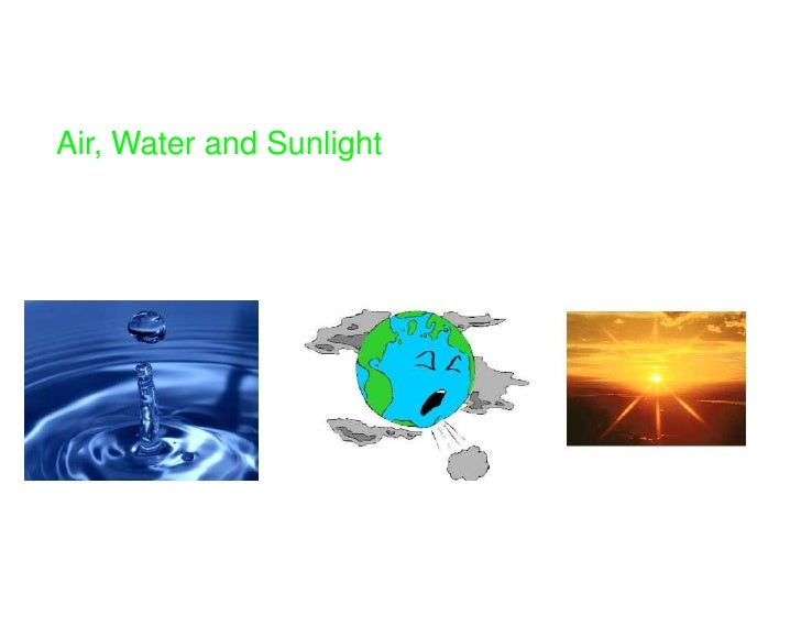 Air, Water and Sunlight<br />