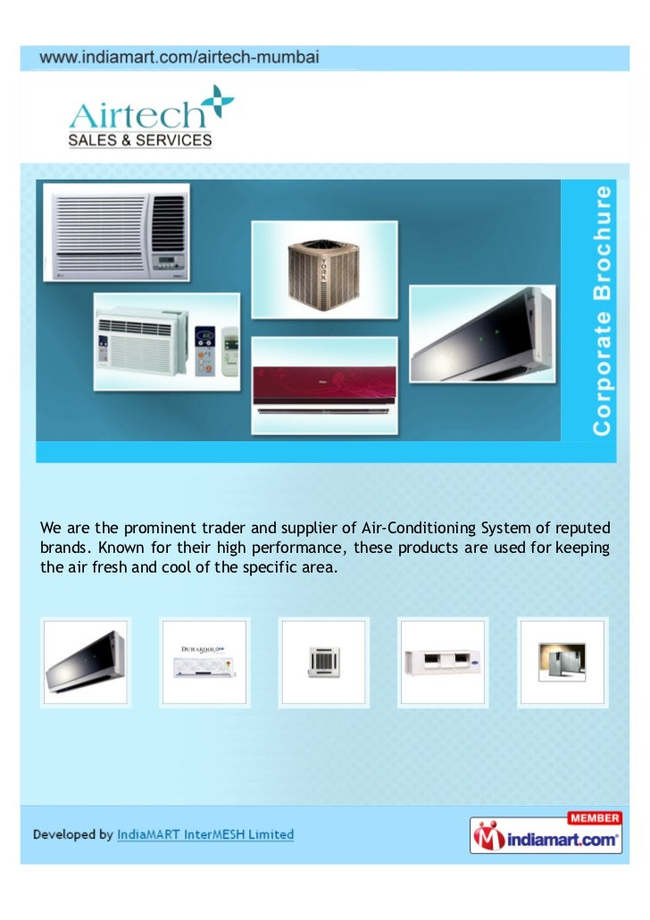 We are the prominent trader and supplier of Air-Conditioning System of reputedbrands. Known for their high performance, th...