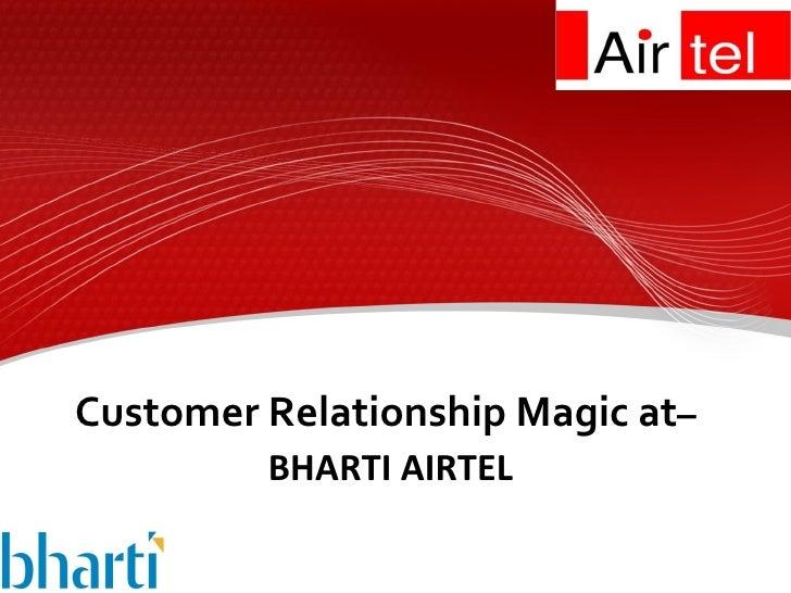 Customer Relationship Magic at –  BHARTI AIRTEL