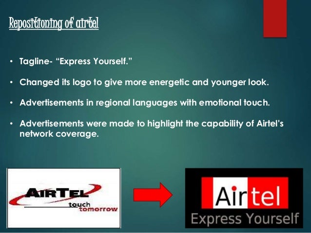airtel repositioning Airtel repositioning - free download as pdf file (pdf), text file (txt) or read online for free repositioning of airtel brand by bharti telecoma case study presentation based on icmr.