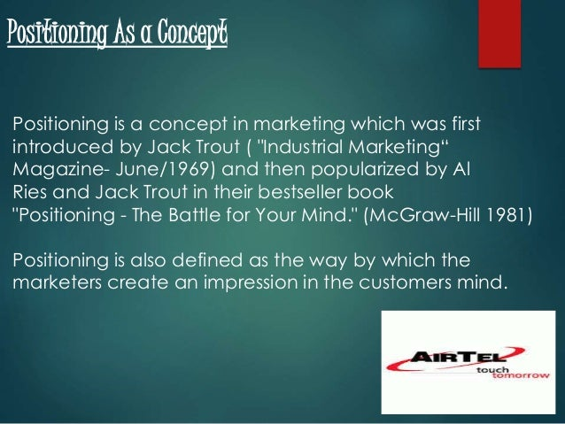 positioning a ries and trout Positioning - the battle for your mind al ries, jack trout introduction today, communication itself is the problem jack trout and al ries beli.