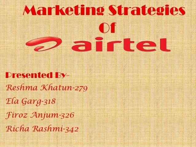 Marketing Strategies            OfPresented By-Reshma Khatun-279Ela Garg-318Firoz Anjum-326Richa Rashmi-342