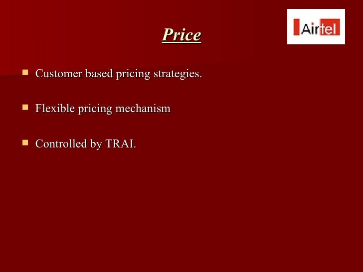 pricing strategies of airtel Jio's pricing strategy sparked a tariff war, forcing incumbents such as bharti airtel (airtel), idea cellular, and vodafone to slash their own tariffs in a bid to maintain market share in addition to its unique pricing proposition, jio's 4g network was technologically more sophisticated than other players in the indian telecom market.