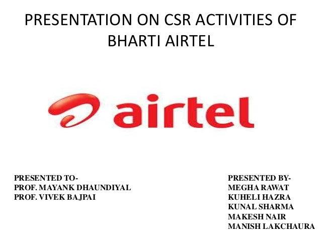 PRESENTATION ON CSR ACTIVITIES OF BHARTI AIRTEL PRESENTED BY- MEGHA RAWAT KUHELI HAZRA KUNAL SHARMA MAKESH NAIR MANISH LAK...