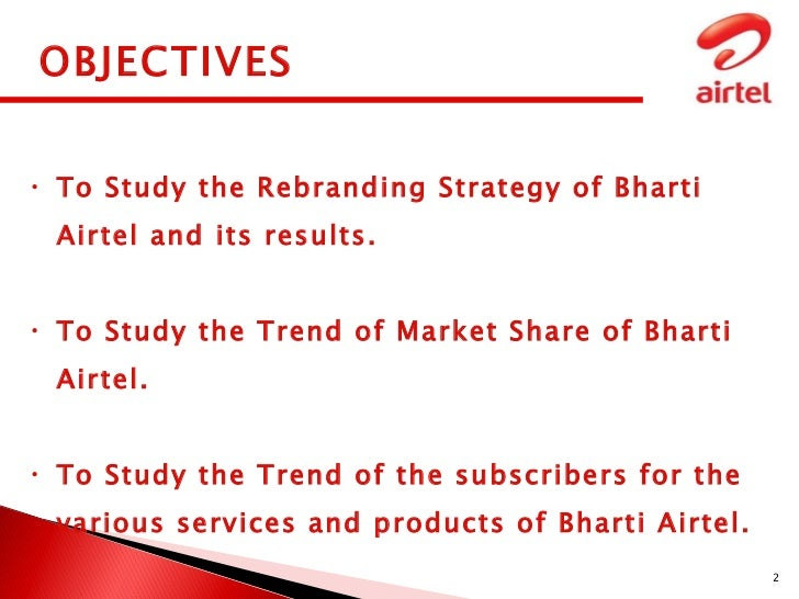 objectives of airtel Goals & objectives as an independent telecommunications agent, next generation communications strives to: be a successful company that is respected in the.