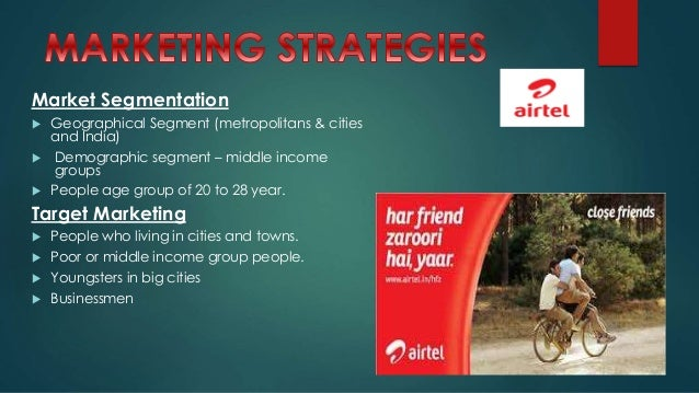 market segmentation of airtel Segmentation, targeting  the principle of segmentation is to understand the various customer segments present in the market space and to  airtel, hpcl , and.