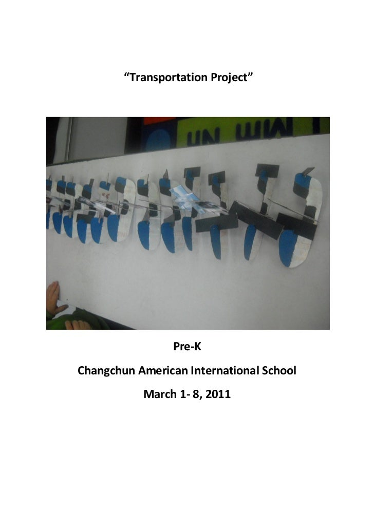 """Transportation Project""                 Pre-KChangchun American International School           March 1- 8, 2011"