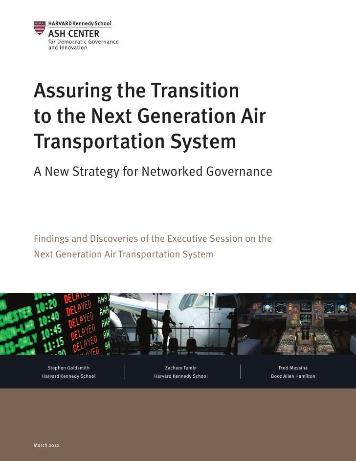 Assuring the Transitionto the Next Generation AirTransportation SystemA New Strategy for Networked GovernanceFindings and ...