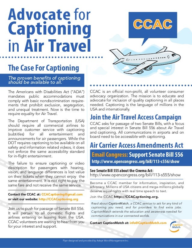 Advocate for Captioning in Air Travel Air Carrier Access Amendments Act The Case For Captioning Email Congress: Support Se...