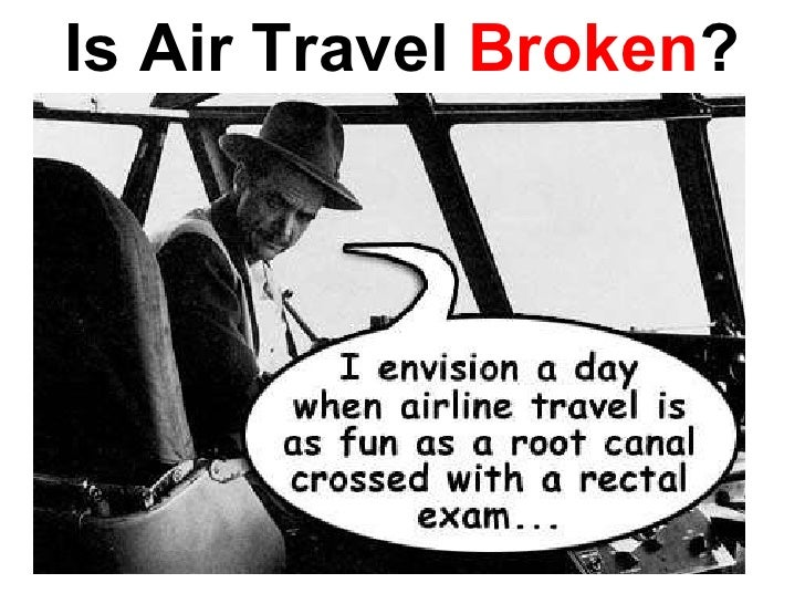 Is Air Travel  Broken ?