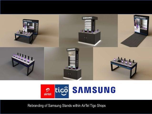 Rebranding of Samsung Stands within AirTel Tigo Shops