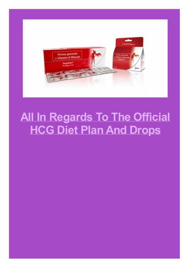 All In Regards To The Official HCG Diet Plan And Drops