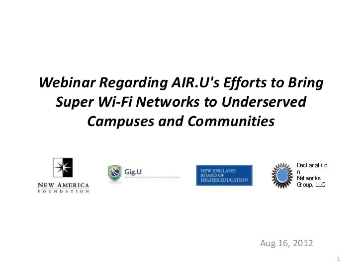 Webinar Regarding AIR.Us Efforts to Bring Super Wi-Fi Networks to Underserved      Campuses and Communities               ...