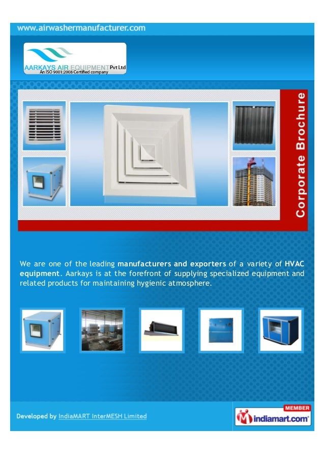 We are one of the leading manufacturers and exporters of a variety of HVAC equipment. Aarkays is at the forefront of suppl...