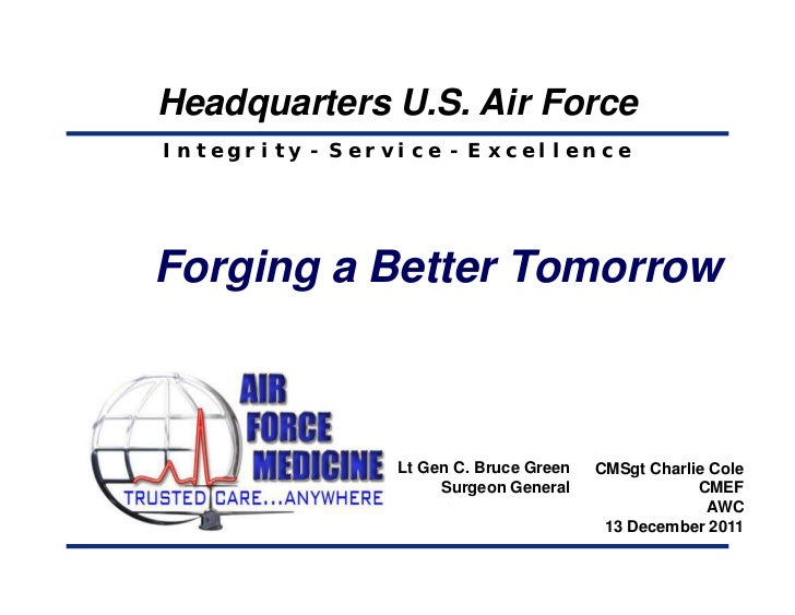 Headquarters U.S. Air ForceIntegrity - Service - ExcellenceForging a Better Tomorrow                Lt Gen C. Bruce Green ...