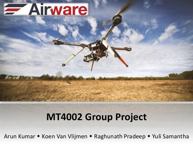 MT4002 Group Project Arun Kumar  Koen Van Vlijmen  Raghunath Pradeep  Yuli Samantha