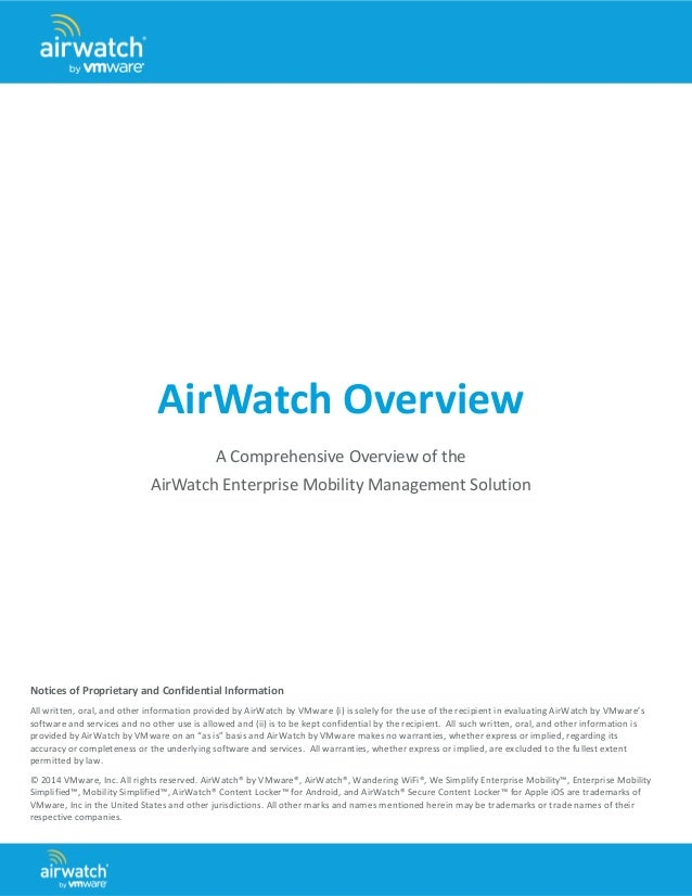 AirWatch Overview  A Comprehensive Overview of the  AirWatch Enterprise Mobility Management Solution  Notices of Proprieta...