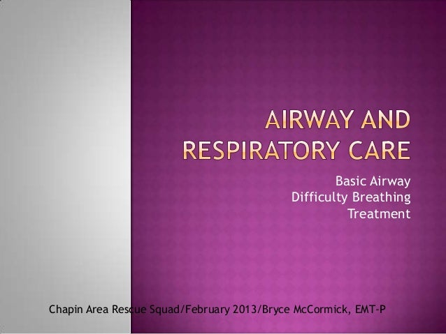 Basic Airway                                           Difficulty Breathing                                               ...