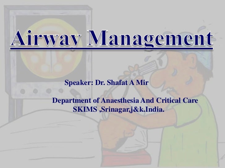 Speaker: Dr. Shafat A MirDepartment of Anaesthesia And Critical Care     SKIMS ,Srinagar,j&k.India.