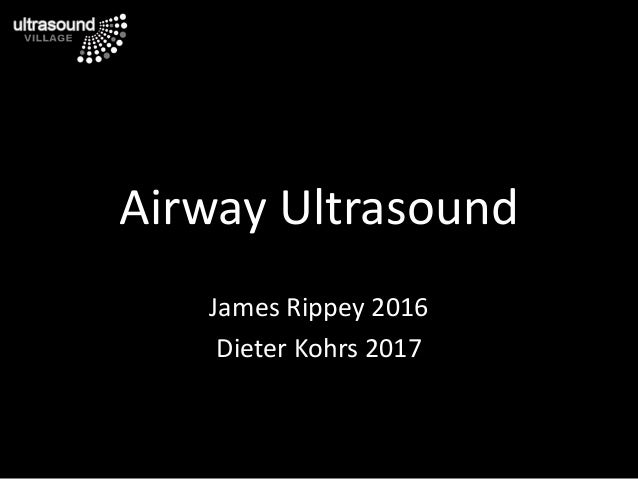 Airway Ultrasound James Rippey 2016 Dieter Kohrs 2017