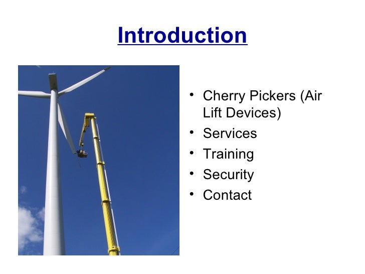 Introduction      • Cherry Pickers (Air        Lift Devices)      • Services      • Training      • Security      • Contact