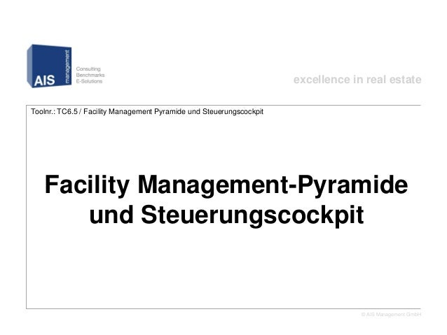 excellence in real estateToolnr.: TC6.5 / Facility Management Pyramide und Steuerungscockpit         Facility Management-P...
