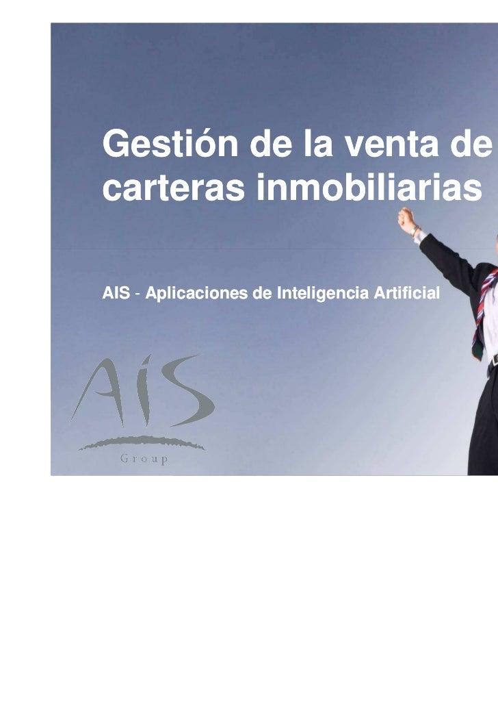 Group        Gestión de la venta de        carteras inmobiliarias        AIS - Aplicaciones de Inteligencia Artificial© AIS