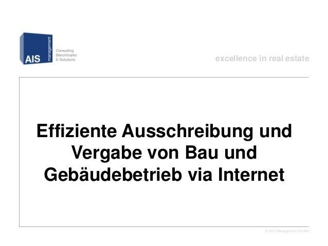 excellence in real estateEffiziente Ausschreibung und     Vergabe von Bau und Gebäudebetrieb via Internet                 ...