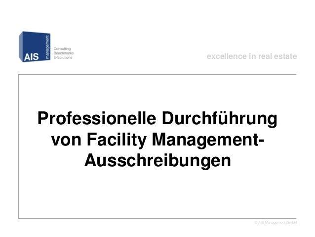 excellence in real estateProfessionelle Durchführung von Facility Management-     Ausschreibungen                         ...