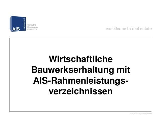 excellence in real estate   WirtschaftlicheBauwerkserhaltung mitAIS-Rahmenleistungs-   verzeichnissen                     ...