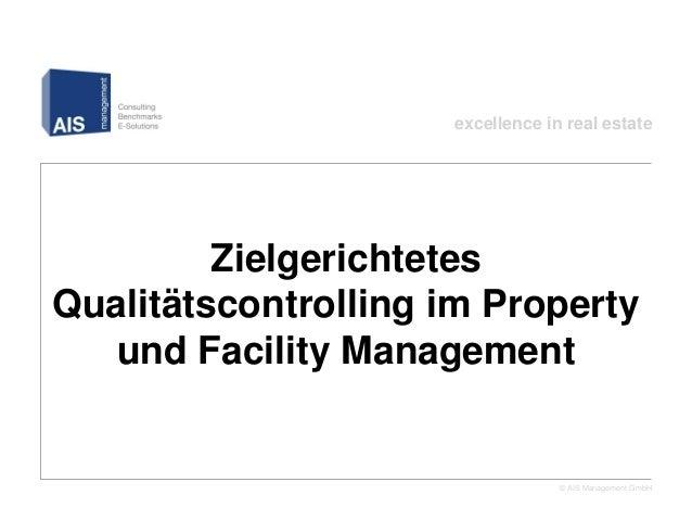 excellence in real estate         ZielgerichtetesQualitätscontrolling im Property   und Facility Management               ...