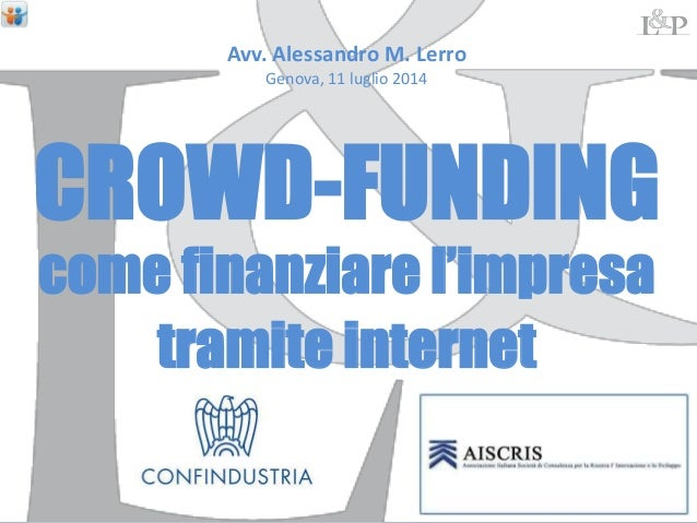 Alessandro M. LERRO FINANCING START-UPs EQUITY CROWDFUNDING Roma, November 15, 2013 LUISS – Scuola di Management – MBA ALU...