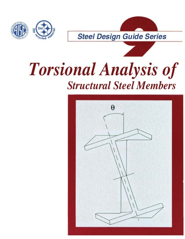 Steel Design Guide SeriesTorsional Analysis ofStructural Steel Members