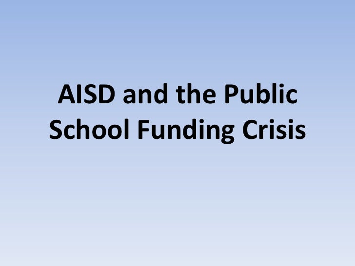 AISD and the Public School Funding Crisis<br />