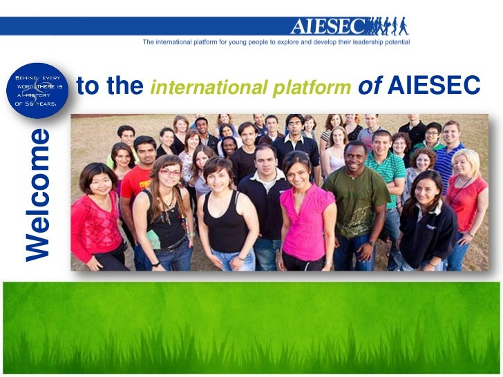 to the international platform of AIESECWelcome