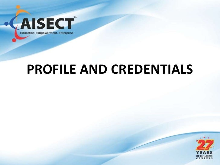 PROFILE AND CREDENTIALS