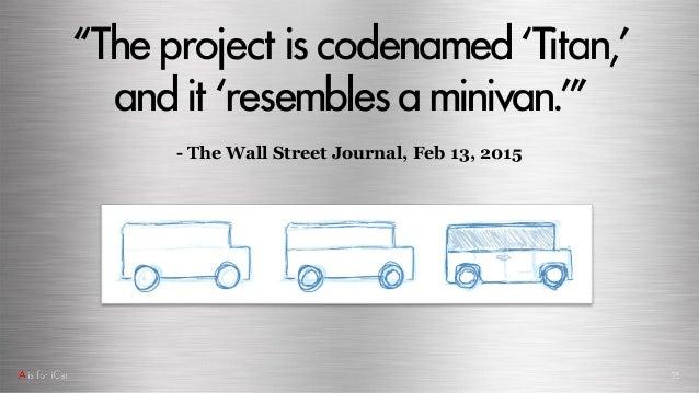 """Theprojectiscodenamed'Titan,' andit 'resemblesa minivan.'"" - The Wall Street Journal, Feb 13, 2015"