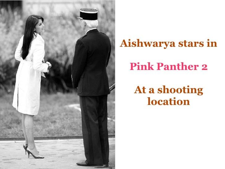 Aishwarya stars in Pink Panther 2 At a shooting location